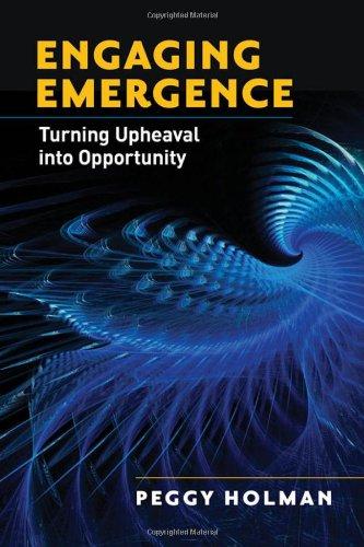 Engaging Emergence: Turning Upheaval Into Opportunity