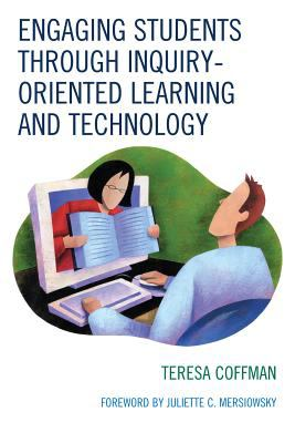 Engaging Students Through Inquiry-Oriented Learning and Technology 9781607090700