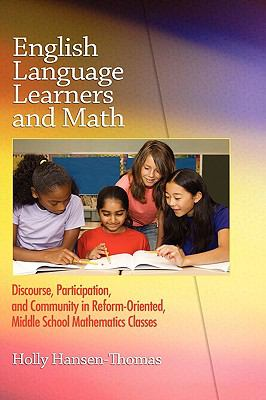 English Language Learners and Math: Discourse, Participation, and Community in Reform-Oriented, Middle School Mathematics Classes (Hc) 9781607521495