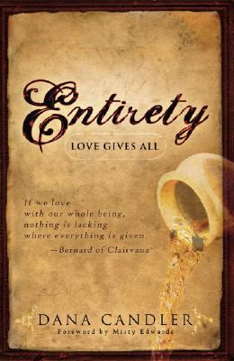 Entirety: Love Gives All 9781605300665