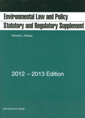 Environmental Law and Policy: Statutory and Regulatory Supplement 9781609301521