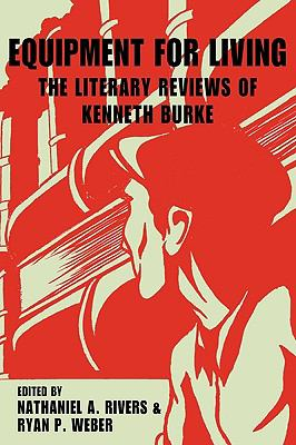 Equipment for Living: The Literary Reviews of Kenneth Burke 9781602351455