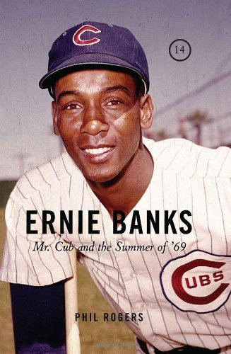 Ernie Banks: Mr. Cub and the Summer of '69 9781600785191
