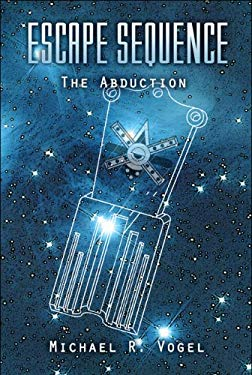 Escape Sequence: The Abduction 9781608137749