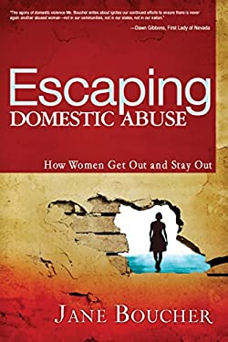 Escaping Domestic Abuse: How Women Get Out and Stay Out 9781603740913