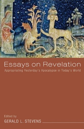 Essays on Revelation: Appropriating Yesterday's Apocalypse in Today's World 9781606088791