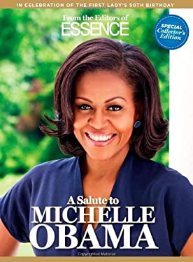 Essence First Lady Michelle Obama: An Extraordinary Woman of Substance, Service & Style 9781603201681