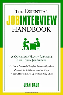 Essential Job Interview Handbook: A Quick and Handy Resource for Every Job Seeker 9781601632821
