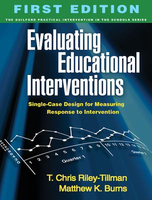 Evaluating Educational Interventions: Single-Case Design for Measuring Response to Intervention 9781606231067