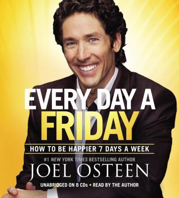 Every Day a Friday: How to Be Happier 7 Days a Week 9781609418311