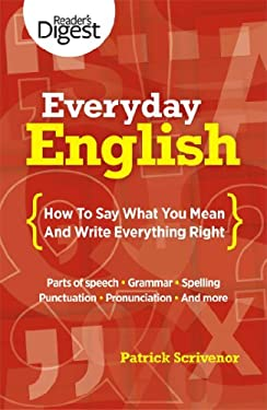 Everyday English: How to Say What You Mean and Write Everything Right 9781606524824