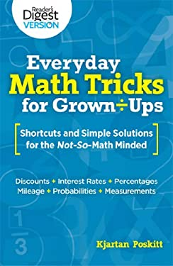 Everyday Math Tricks for Grown-Ups: Shortcuts and Simple Solutions for the Not-So-Math Minded 9781606523292