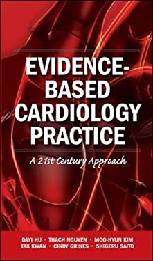 Evidence-Based Cardiology Practice: A 21st Century Approach 9781607950950