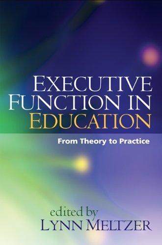 Executive Function in Education: From Theory to Practice 9781606236468