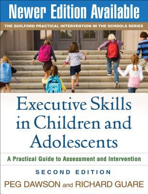 Executive Skills in Children and Adolescents: A Practical Guide to Assessment and Intervention