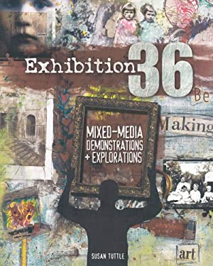 Exhibition 36: Mixed-Media Demonstrations + Explorations 9781600611049