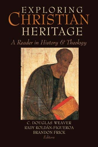 Exploring Christian Heritage: A Reader in History and Theology 9781602584150