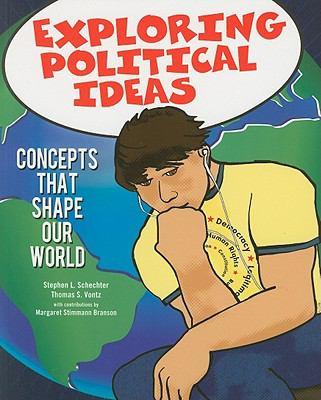 Exploring Political Ideas: Concepts That Shape Our World 9781608714100