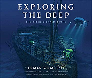Exploring Titanic: The Expeditions of James Cameron 9781608871223