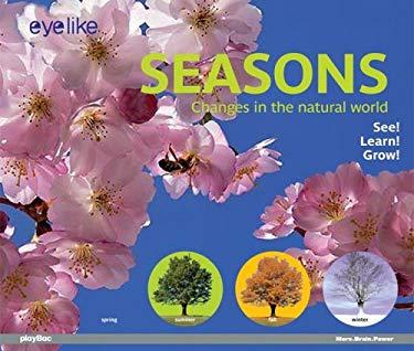 Eye Like: Seasons: Change in the Natural World 9781602140837
