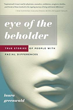 Eye of the Beholder: True Stories of People with Facial Differences 9781607140832