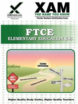 Ftce Elementary Education K-6 Teacher Certification Test Prep Study Guide 9781607870067