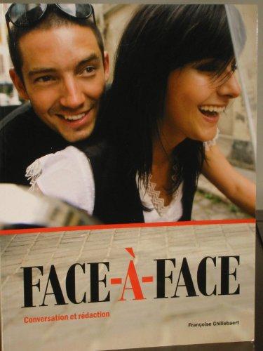 Face-A--Face: Conversation Et Redaction 9781605761183
