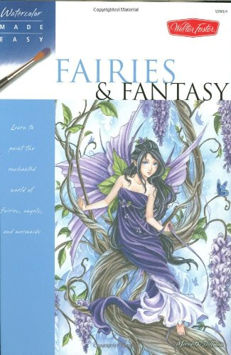 Fairies & Fantasy: Learn to Paint the Enchanted World of Fairies, Angels, and Mermaids 9781600581410