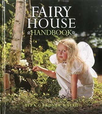 Fairy House Handbook 9781608931736