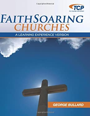 Faithsoaring Churches: A Learning Experience Version 9781603500227