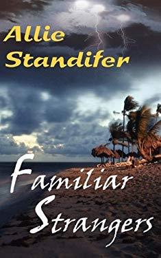 Familiar Strangers 9781601540843