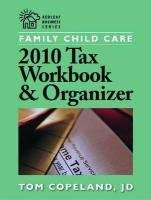 Family Child Care 2010 Tax Workbook and Organizer 9781605540559