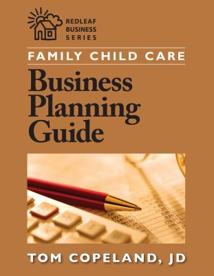 Family Child Care Business Planning Guide 9781605540085