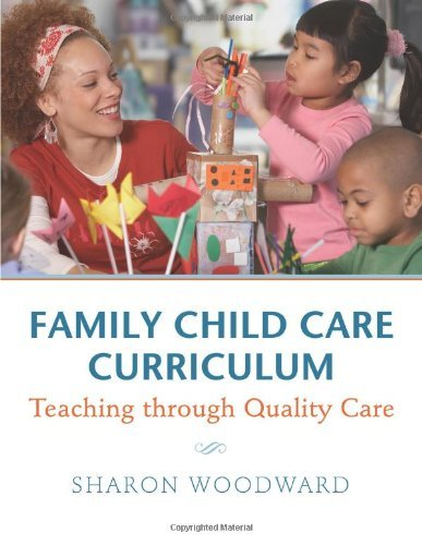 Family Child Care Curriculum: Teaching Through Quality Care 9781605540122