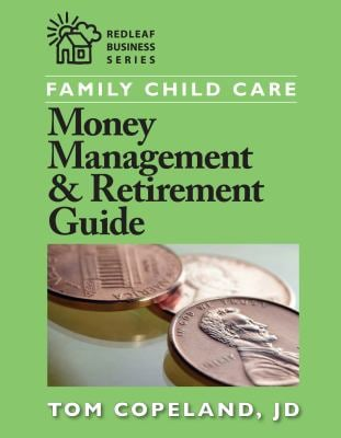 Family Child Care Money Management & Retirement Guide 9781605540092
