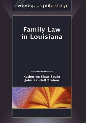 Family Law in Louisiana, First Edition 2009 9781600420733