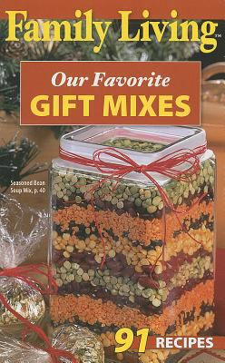 Family Living: Our Favorite Gift Mixes (Leisure Arts #76002) 9781601408020