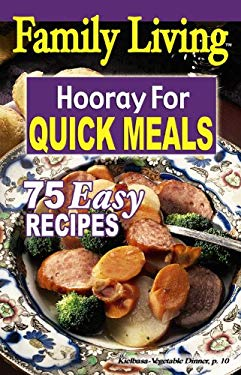 Family Living: Hooray for Quick Meals 9781601406651