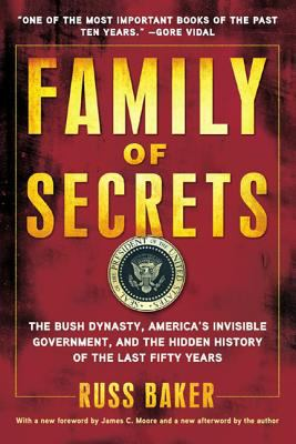 Family of Secrets: The Bush Dynasty, America's Invisible Government, and the Hidden History of the Last Fifty Years 9781608190065