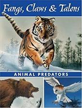 Fangs, Claws & Talons: Animal Predators 7368551