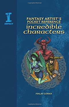 Fantasy Artist's Pocket Reference: Incredible Characters 9781600610110
