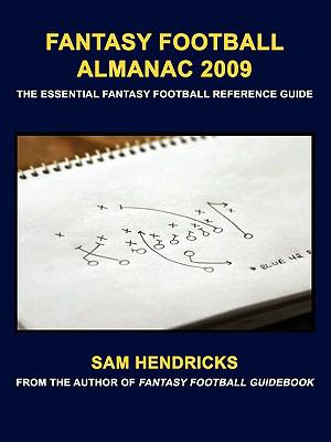 Fantasy Football Almanac: The Essential Fantasy Football Reference Guide 9781602643987