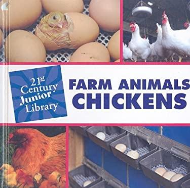 Farm Animals: Chickens 9781602795457