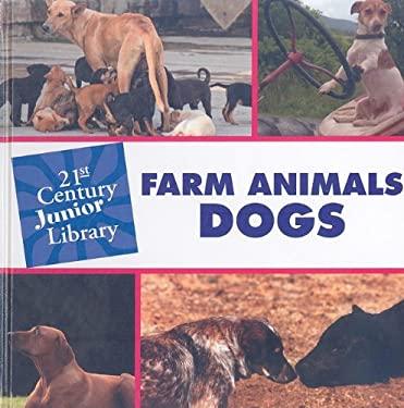Farm Animals: Dogs 9781602795471