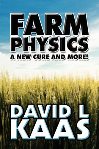 Farm Physics: A New Cure and More! 9781608369607