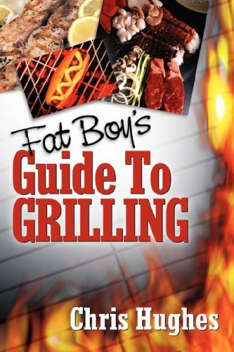 Fat Boy's Guide to Grilling 9781600348389