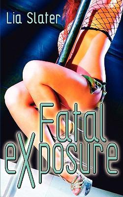 Fatal Exposure 9781601546814