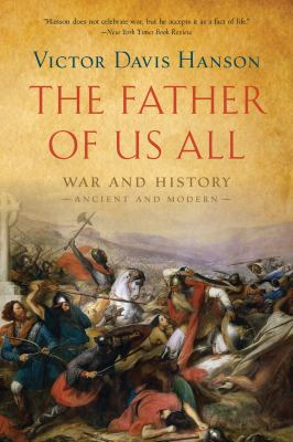The Father of Us All: War and History, Ancient and Modern 9781608194100