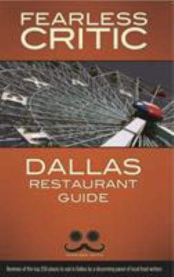 Fearless Critic Dallas Restaurant Guide 9781608160181