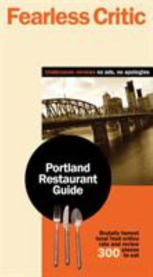 Fearless Critic Portland Restaurant Guide 9781608160044